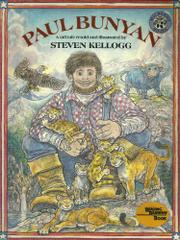 PAUL BUNYAN by Steven--Adapt. & Illus. Kellogg