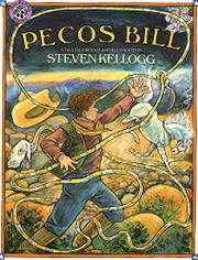 PECOS BILL by Steven--Adapt. & Illus. Kellogg