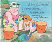 MY ISLAND GRANDMA by Kathryn Lasky