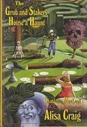 THE GRUB-AND-STAKERS HOUSE A HAUNT by Alisa Craig