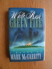 WHITE RUSH/GREEN FIRE by Mark McGarrity