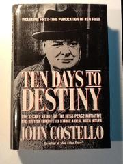 TEN DAYS TO DESTINY by John Costello