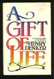 A GIFT OF LIFE by Henry Denker