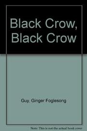 BLACK CROW, BLACK CROW by Ginger Foglesong Guy