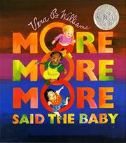 """MORE MORE MORE,"" SAID THE BABY by Vera B. Williams"