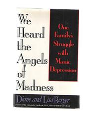 WE HEARD THE ANGELS OF MADNESS by Diane Berger