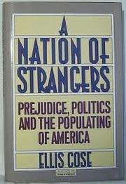 A NATION OF STRANGERS by Ellis Cose