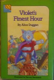VIOLET'S FINEST HOUR by Alice Duggan