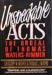 UNSPEAKABLE ACTS by Greggory W. Morris