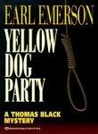 YELLOW DOG PARTY by Earl Emerson