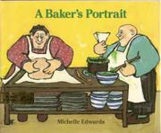A BAKER'S PORTRAIT by Michelle Edwards