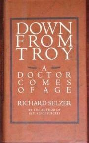 DOWN FROM TROY by Richard Selzer