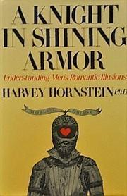 A KNIGHT IN SHINING ARMOR by Harvey A. Hornstein