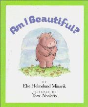 AM I BEAUTIFUL? by Else Holmelund Minarik
