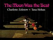 THE MOON WAS THE BEST by Charlotte Zolotow