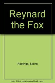 REYNARD THE FOX by Selina Hastings