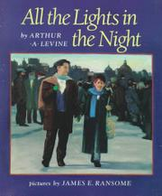 ALL THE LIGHTS IN THE NIGHT by Arthur A. Levine