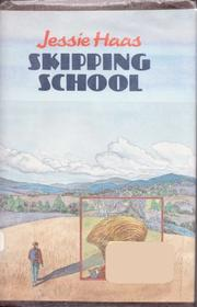 SKIPPING SCHOOL by Jessie Haas
