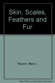 SKIN, SCALES, FEATHERS, AND FUR by Mark J. Rauzon