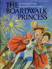 THE BOARDWALK PRINCESS by Arthur A. Levine