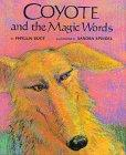 COYOTE AND THE MAGIC WORDS by Phyllis Root