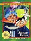 RABBIT-CADABRA! by James Howe