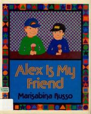 ALEX IS MY FRIEND by Marisabina Russo