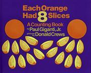 EACH ORANGE HAD EIGHT SLICES by Paul Giganti Jr.