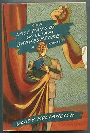 THE LAST DAYS OF WILLIAM SHAKESPEARE by Vlady Kociancich