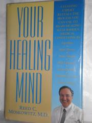 YOUR HEALING MIND by Reed C. Moskowitz