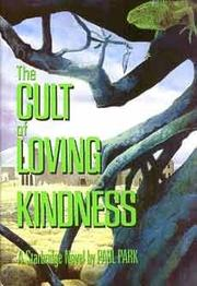 THE CULT OF LOVING KINDNESS by Paul Park