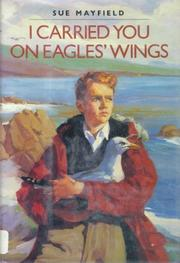 I CARRIED YOU ON EAGLES' WINGS by Sue Mayfield