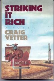 STRIKING IT RICH by Craig Vetter