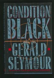 CONDITION BLACK by Gerald Seymour