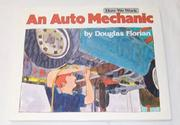 AN AUTO MECHANIC by Douglas Florian