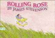 ROLLING ROSE by James Stevenson