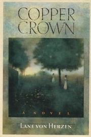 COPPER CROWN by Lane von Herzen