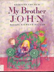 MY BROTHER JOHN by Kristine Church