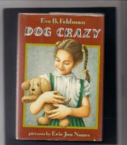 DOG CRAZY by Eve B. Feldman