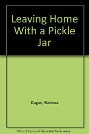 LEAVING HOME WITH A PICKLE JAR by Barbara Dugan