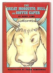 THE GREAT MOSQUITO, BULL, AND COFFIN CAPER by Nancy Lamb