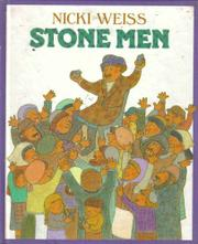 STONE MEN by Nicki Weiss