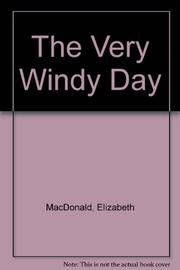 THE VERY WINDY DAY by Elizabeth MacDonald