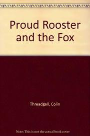 PROUD ROOSTER AND THE FOX by Colin Threadgall