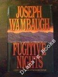 FUGITIVE NIGHTS by Joseph Wambaugh