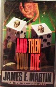 AND THEN YOU DIE by James E. Martin