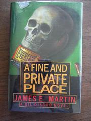 A FINE AND PRIVATE PLACE by James E. Martin