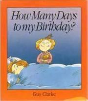 HOW MANY DAYS TO MY BIRTHDAY? by Gus Clarke