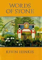 WORDS OF STONE by Kevin Henkes