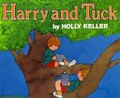 HARRY AND TUCK by Holly Keller